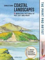 Paint Pad Artist: Coastal Landscapes: 6 Beautiful Pictures to Pull out and Paint