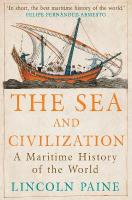 Sea and Civilization: A Maritime History of the World