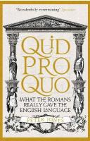 Quid Pro Quo: What the Romans Really Gave the English Language Main