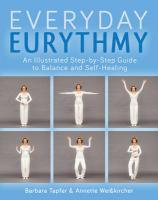 Illustrated Guide to Everyday Eurythmy: Discover Balance and Self-Healing Through Movement