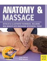Anatomy & Massage: Detailed & Illustrated Techniques, Including New Insights into Massaging   Myofascial Tissue