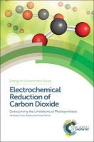 Electrochemical Reduction of Carbon Dioxide: Overcoming the Limitations of Photosynthesis