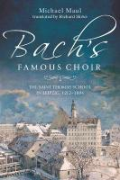 Bach's Famous Choir: The Saint Thomas School in Leipzig, 1212-1804