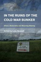 In the Ruins of the Cold War Bunker: Affect, Materiality and Meaning Making