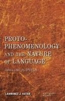 Proto-Phenomenology and the Nature of Language: Dwelling in Speech I