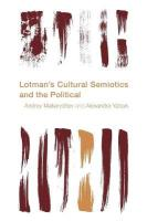 Lotman's Cultural Semiotics and the Political