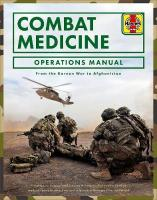Combat Medicine Operations Manual: From the Korean War to Afghanistan