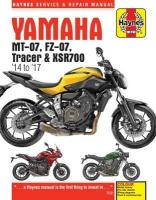 Yamaha MT-07 (Fz-07), Tracer & XSR700 Service and Repair Manual: (2014 - 2017)