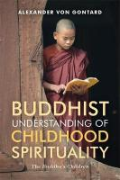 Buddhist Understanding of Childhood Spirituality: The Buddha's Children