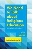 We Need to Talk about Religious Education: Manifestos for the Future of RE