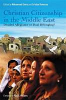 Christian Citizenship in the Middle East: Divided Allegiance or Dual Belonging?