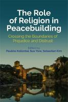 Role of Religion in Peacebuilding: Crossing the Boundaries of Prejudice and Distrust