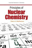 Principles Of Nuclear Chemistry