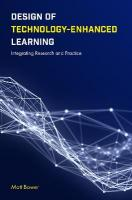 Design of Technology-Enhanced Learning: Integrating Research and Practice