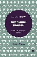 Becoming Digital: Toward a Post-Internet Society