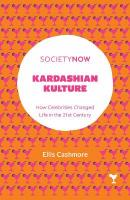 Kardashian Kulture: How Celebrities Changed Life in the 21st Century