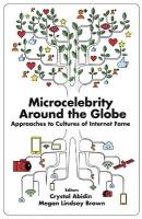 Microcelebrity Around the Globe: Approaches to Cultures of Internet Fame