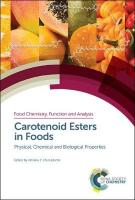 Carotenoid Esters in Foods: Physical, Chemical and Biological Properties