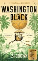 Washington Black: Shortlisted for the Man Booker Prize 2018 OME