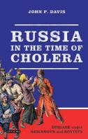 Russia in the time of Cholera: Disease under Romanovs and Soviets