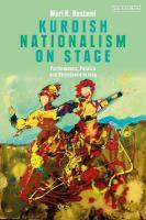 Kurdish Nationalism on Stage: Performance, Politics and Resistance in Iraq