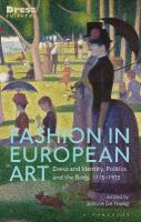 Fashion in European Art: Dress and Identity, Politics and the Body, 1775-1925