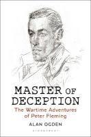 Master of Deception: The Wartime Adventures of Peter Fleming