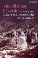 Albanian Bektashi: History and Culture of a Dervish Order in the Balkans