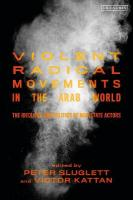 Violent Radical Movements in the Arab World: The Ideology and Politics of Non-State Actors