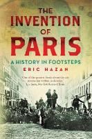 Invention of Paris: A History in Footsteps