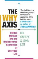 Why Axis: Hidden Motives and the Undiscovered Economics of Everyday Life