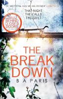 Breakdown: The gripping thriller from the bestselling author of Behind   Closed Doors: The 2017 Gripping Thriller from the Bestselling Author of Behind Closed Doors