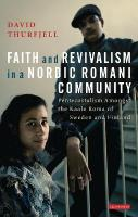 Faith and Revivalism in a Nordic Romani Community: Pentecostalism Amongst the Kaale Roma of Sweden and Finland