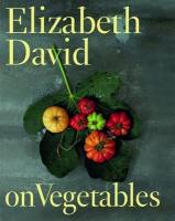 Elizabeth David on Vegetables