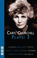 Caryl Churchill Plays: Three: Icecream/Mad Forest/Thyestes/The Skriker/A Mouthful of Birds/Lives of the   Great Poisoners, v. 3