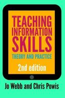 Teaching Information Skills: Theory and Practice 2nd Revised edition