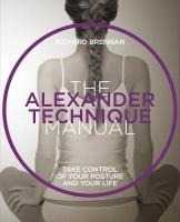 Alexander Technique: Take control of your posture  and your life