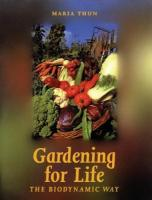 Gardening for Life: Biodynamic Way, The