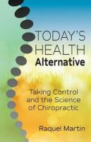 Today's Health Alternative: Taking Control and the Science of Chiropractic