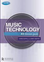 Jonny Martin/Chris Duffill: Edexcel AS Music Technology Revision Guide