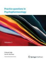 Practice questions in Psychopharmacology: Volume 2 2011 ed., Volume 2