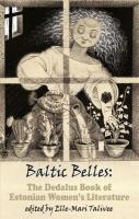 Baltic Belles: The Dedalus Book of Estonian Women's Literature