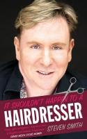 It Shouldn't Happen to a Hairdresser 2nd Revised edition