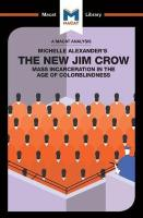 Analysis of Michelle Alexander's The New Jim Crow: Mass Incarceration in the Age of Colorblindness