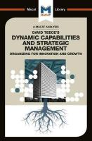 David J.Teece's Dynamic Capabilites and Strategic Management: Organizing for Innovation and Growth