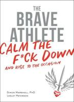 Brave Athlete: Calm the F*ck Down and Rise to the Occasion