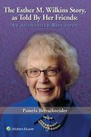 Esther M. Wilkins Story: As Told by Her Friends: An Authorized Biography