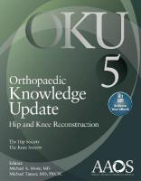 Orthopaedic Knowledge Update: Hip and Knee Reconstruction 5 5th edition