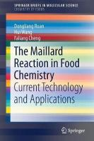 Maillard Reaction in Food Chemistry: Current Technology and Applications 1st ed. 2018