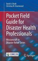 Pocket Field Guide for Disaster Health Professionals: Missioncraft in Disaster Relief (R) Series 1st ed. 2020